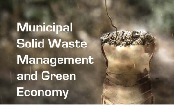"Municipal Solid Waste Management and Green Economy"" report"